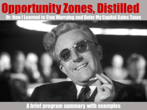 Admiral Real Estate - Opportunity Zones Distilled - Dr Strangelove