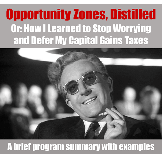 Admiral Real Estate - Opportunity Zones, Distilled - Dr Strangelove